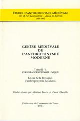 Genèse médiévale de l'anthroponymie moderne. TomeII-1: Persistances du nom unique