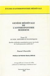 Genèse médiévale de l'anthroponymie moderne. TomeVI: Le nom, histoire et statistiques