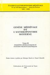 Genèse médiévale de l'anthroponymie moderne. TomeIII