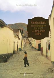 Constructions de l'imaginaire national en Amérique latine