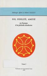 Foi, Fidélité, Amitié en Europe à la période moderne