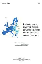Regards sur le droit de l'Union européenne après l'échec du Traité constitutionnel