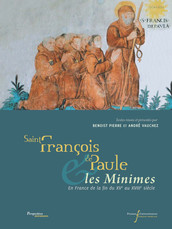 Saint François de Paule et les Minimes en France de la fin du XVe au XVIIIe siècle