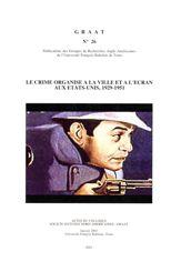 Le crime organisé à la ville et à l'écran aux États-Unis, 1929-1951