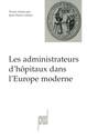 Les administrateurs d'hôpitaux dans l'Europe moderne