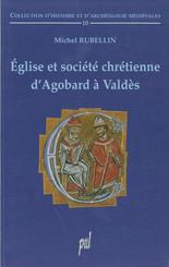 Église et société chrétienne d'Agobard à Valdès