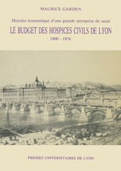 Le Budget des Hospices civils de Lyon (1800-1976)