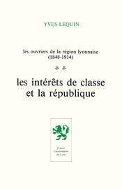 Les Ouvriers de la région lyonnaise (1848-1914) - Volume 2