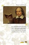 La Réinvention de Shakespeare sur la scène littéraire américaine (1785-1857)