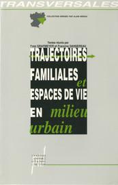 Trajectoires familiales et espaces de vie en milieu urbain
