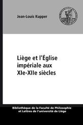 Liège et l'Église impériale aux XIe-XIIe siècles