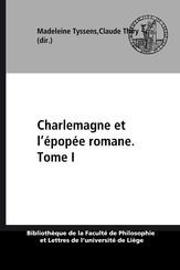 Charlemagne et l'épopée romane. Tome I