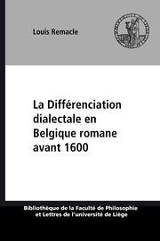 La Différenciation dialectale en Belgique romane avant 1600