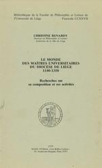 Le monde des maîtres universitaires du diocèse de Liège 1140-1350