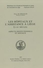 Les hôpitaux et l'assistance à Liège (Xe-XVe siècles)