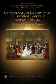 Les paradoxes de l'enfermement dans l'Europe moderne (xvie-xviiie siècles)