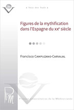 Figures de la mythification dans l'Espagne du xxe siècle