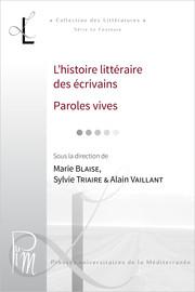 L'histoire littéraire des écrivains. Paroles vives
