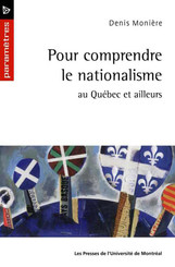Pour comprendre le nationalisme au Québec et ailleurs