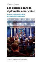 Chapitre 4. Comprendre les excuses dans la diplomatie américaine
