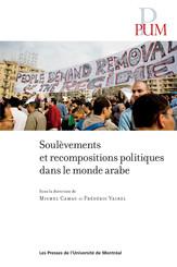 Soulèvements et recompositions politiques dans le monde arabe