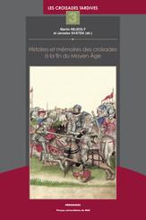 Histoires et mémoires des croisades à la fin du Moyen Âge
