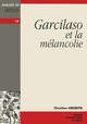 Garcilaso et la mélancolie