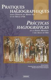 Pratiques hagiographiques dans l'Espagne du Moyen-Âge et du Siècle d'Or. Tome2