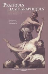 Pratiques hagiographiques dans l'Espagne du Moyen-Âge et du Siècle d'Or. Tome1