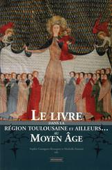Le livre dans la région toulousaine et ailleurs… au Moyen Âge