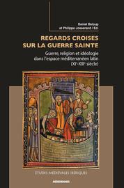 La papauté entre croisade et guerre sainte (fin XIe-début XIIIe siècle)
