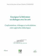 Enseigner la littérature en dialogue avec les arts