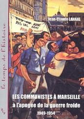 Les communistes à Marseille à l'apogée de la guerre froide 1949-1954