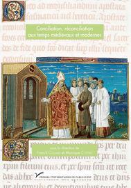 Conciliation, réconciliation aux temps médiévaux et modernes