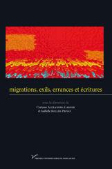 Migrations, exils, errances et écritures