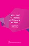 1970-2010: les sciences de l'Homme en débat