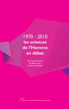 1970-2010 : les sciences de l'Homme en débat