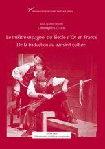 Le théâtre espagnol du Siècle d'Or en France
