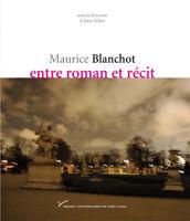 Maurice Blanchot, entre roman et récit