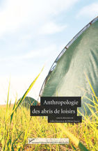Anthropologie des abris de loisirs