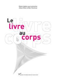 Le Livre Au Corps Les Trois Corps Du Livre Vocabulaire Et Mise En Page Du Livre Illustre Au Xixe Siecle Presses Universitaires De Paris Nanterre