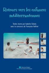 Retours vers les enfances méditerranéennes