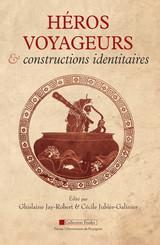Héros voyageurs et constructions identitaires
