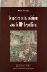 Le métier de la politique sous la IIIe République