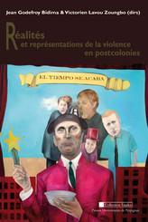 Réalités et représentations de la violence en postcolonies