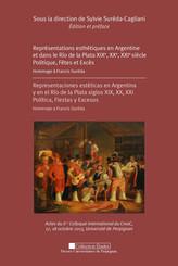 Représentations esthétiques en Argentine et dans le Rio de la Plata XIXe, XXe, XXIe siècle. Politique, Fêtes et Excès