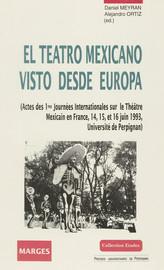 El Teatro mexicano visto desde Europa