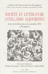 Société et littérature antillaises aujourd'hui