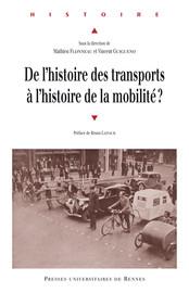 Introduction. De l'histoire des transports à l'histoire de la mobilité? Mise en perspective d'un champ