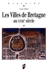Les villes de Bretagne au XVIIIe siècle